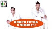 GRUPO EXTRA ► TE INVITA A ESCOJER 2 TEMAS