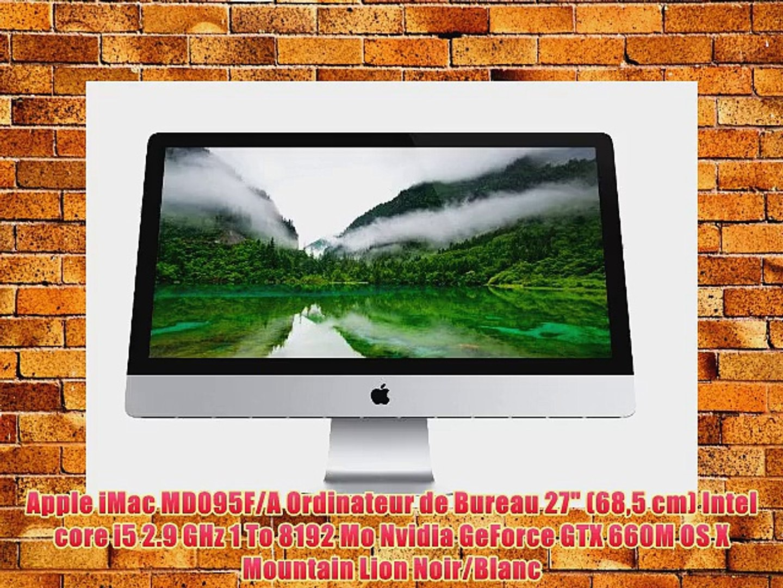 Apple iMac MD095F/A Ordinateur de Bureau 27 (685 cm) Intel core i5 2.9 GHz 1 To 8192 Mo Nvidia