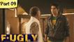 Fugly - Part 9 - Latest Bollywood Blockbuster Movie - Jimmy Shergill, Vijendra Singh