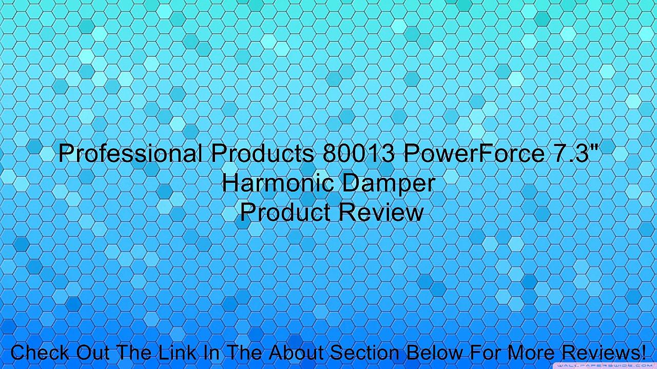 Professional Products 80013 PowerForce 7.3″ Harmonic Damper Review