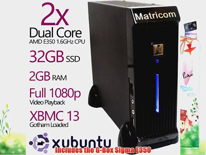Matricom? G-Box Sigma E350 AMD Dual Core XBMC Linux HTPC TV Box (2GB RAM  32GB SSD Ubuntu Full