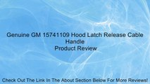 Genuine GM 15741109 Hood Latch Release Cable Handle Review