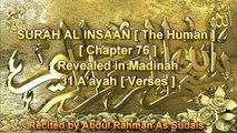 SURAH AL INSAAN [The Human]Recited by AbdulRahman As Sudais