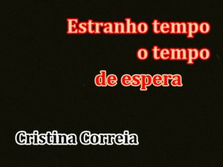 InVersos: Cristina Correia - Estranho tempo o tempo de espera