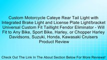 Custom Motorcycle Cateye Rear Tail Light with Integrated Brake Light and License Plate Light/bracket Universal Custom Fit Taillight Fendor Eliminator - Will Fit to Any Bike, Sport Bike, Harley, or Chopper Harley Davidsons, Suzuki, Honda, Kawasaki Cruisers
