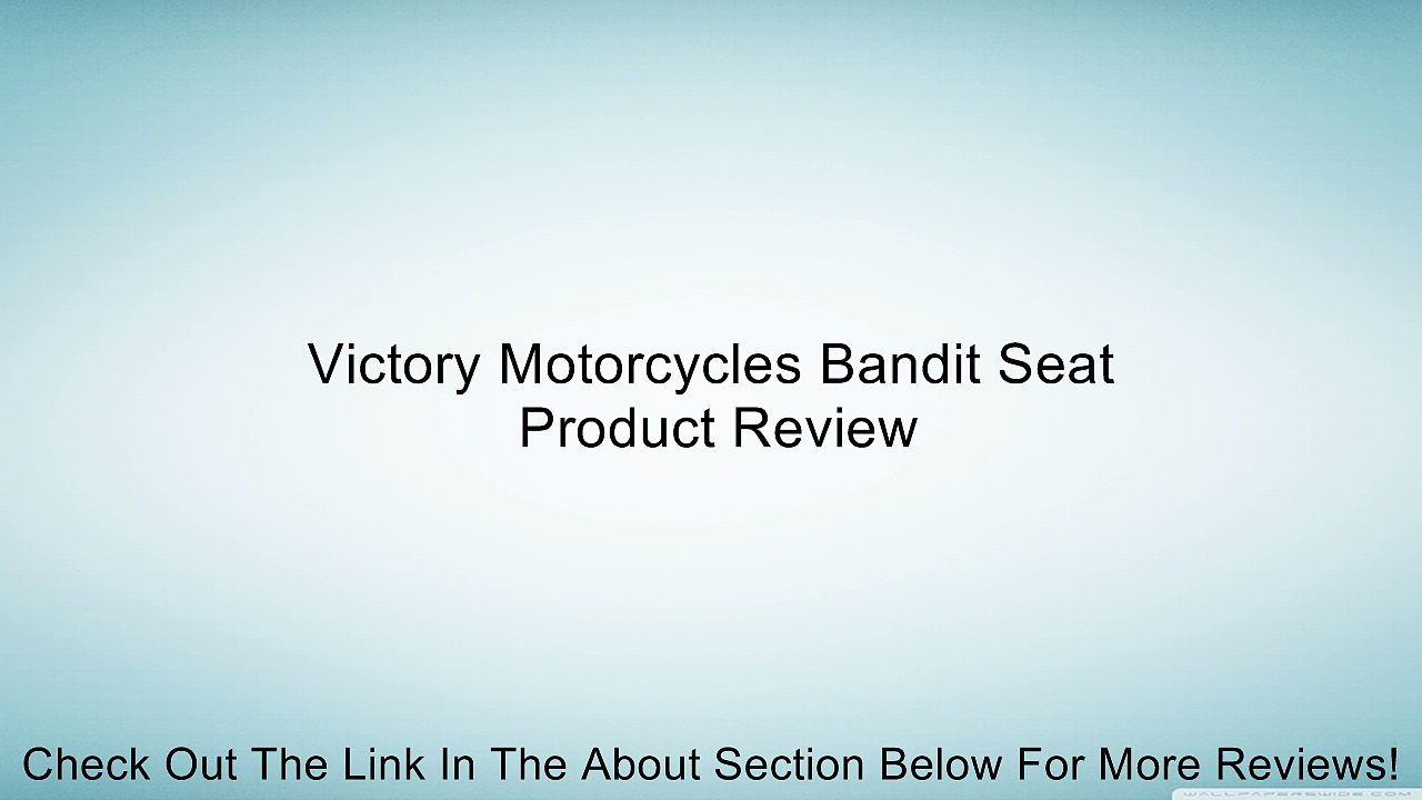 Victory Motorcycles Bandit Seat Review