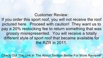 Polaris Lock & Ride Sport Roof POLARIS RANGER RZR 570 RANGER RZR 800 RANGER RZR S 800 RANGER RZR S 800 LE RANGER RZR XP 900 RANGER RZR XP 900 LE Review