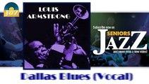 Louis Armstrong - Dallas Blues (Vocal) (HD) Officiel Seniors Jazz