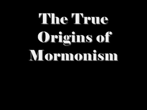 The True Origins of Mormonism