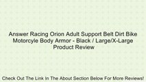 Answer Racing Orion Adult Support Belt Dirt Bike Motorcyle Body Armor - Black / Large/X-Large Review