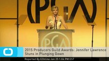 2015 Producers Guild Awards: Jennifer Lawrence Stuns in Plunging Gown
