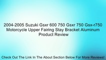 2004-2005 Suzuki Gsxr 600 750 Gsxr 750 Gsx-r750 Motorcycle Upper Fairing Stay Bracket Aluminum Review