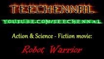 ---Robot Warrior - Action -u0026 Science - Fiction movie English Subtitles Full movie
