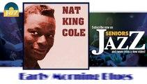 Nat King Cole - Early Morning Blues (HD) Officiel Seniors Jazz