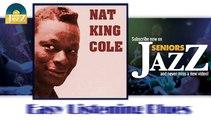 Nat King Cole - Easy Listening Blues (HD) Officiel Seniors Jazz