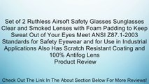 Set of 2 Ruthless Airsoft Safety Glasses Sunglasses Clear and Smoked Lenses with Foam Padding to Keep Sweat Out of Your Eyes Meet ANSI Z87.1-2003 Standards for Safety Eyewear and for Use in Industrial Applications Also Has Scratch Resistant Coating and 10