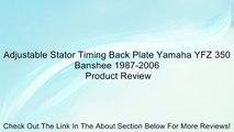 Adjustable Stator Timing Back Plate Yamaha YFZ 350 Banshee 1987-2006 Review