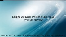 Engine Air Duct. Porsche 964 / 993 Review
