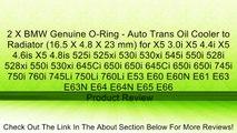 2 X BMW Genuine O-Ring - Auto Trans Oil Cooler to Radiator (16.5 X 4.8 X 23 mm) for X5 3.0i X5 4.4i X5 4.6is X5 4.8is 525i 525xi 530i 530xi 545i 550i 528i 528xi 550i 530xi 645Ci 650i 650i 645Ci 650i 650i 745i 750i 760i 745Li 750Li 760Li E53 E60 E60N E61 E