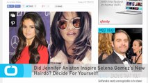 Did Jennifer Aniston Inspire Selena Gomez's New Hairdo? Decide For Yourself!