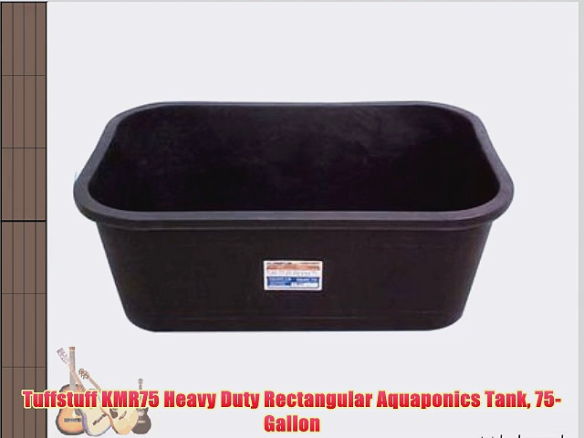 Tuffstuff KMR75 Heavy Duty Rectangular Aquaponics Tank 75-Gallon