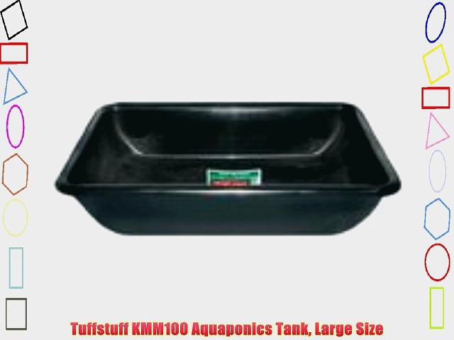 Tuffstuff KMM100 Aquaponics Tank Large Size
