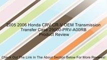 2005 2006 Honda CRV CR-V OEM Transmission Transfer Case 29000-PRV-A00RB Review