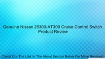 Genuine Nissan 25300-AT300 Cruise Control Switch Review