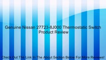 Genuine Nissan 27723-8J000 Thermostatic Switch Review
