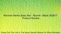 Khrome Werks Sissy Bar - Round - Black 263817 Review