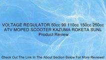 VOLTAGE REGULATOR 50cc 90 110cc 150cc 250cc ATV MOPED SCOOTER KAZUMA ROKETA SUNL Review
