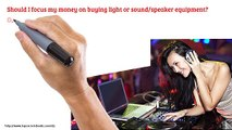 7 - Mobile DJ - Should I Focus My Money On Light Or Sound?