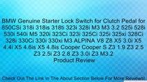 BMW Genuine Starter Lock Switch for Clutch Pedal for 850CSi 318i 318is 318ti 323i 328i M3 M3 3.2 525i 528i 530i 540i M5 320i 323Ci 323i 325Ci 325i 325xi 328Ci 328i 330Ci 330i 330xi M3 ALPINA V8 Z8 X5 3.0i X5 4.4i X5 4.6is X5 4.8is Cooper Cooper S Z3 1.9 Z