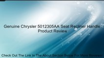 Genuine Chrysler 5012305AA Seat Recliner Handle Review