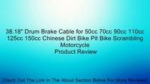 "38.18"" Drum Brake Cable for 50cc 70cc 90cc 110cc 125cc 150cc Chinese Dirt Bike Pit Bike Scrambling Motorcycle Review"