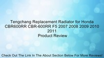 Tengchang Replacement Radiator for Honda CBR600RR CBR-600RR F5 2007 2008 2009 2010 2011 Review