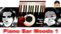 Piano Bar Moods 1 - Part 2 (HD) Officiel Seniors Jazz
