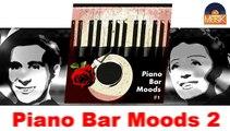 Piano Bar Moods 2 - Part 1 (HD) Officiel Seniors Jazz
