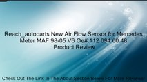 Reach_autoparts New Air Flow Sensor for Mercedes Meter MAF 98-05 V6 Oe#:112 094 00 48 Review