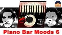 Piano Bar Moods 6 - Part 2 (HD) Officiel Seniors Jazz