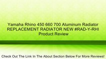 Yamaha Rhino 450 660 700 Aluminum Radiator REPLACEMENT RADIATOR NEW #RAD-Y-RHI Review