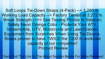 Soft Loops Tie-Down Straps (4-Pack) --> 1,200 lb. Working Load Capacity --> Factory Tested at 2,272 lb. Break Strength (