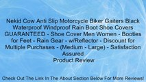 Nekid Cow Anti Slip Motorcycle Biker Gaiters Black Waterproof Windproof Rain Boot Shoe Covers GUARANTEED - Shoe Cover Men Women - Booties for Feet - Rain Gear - w/Reflector - Discount for Multiple Purchases - (Medium - Large) - Satisfaction Assured Review
