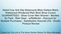 Nekid Cow Anti Slip Motorcycle Biker Gaiters Black Waterproof Windproof Rain Boot Shoe Covers GUARANTEED - Shoe Cover Men Women - Booties for Feet - Rain Gear - w/Reflector - Discount for Multiple Purchases - Satisfaction Assured (XS - Small) Review