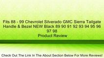 Fits 88 - 99 Chevrolet Silverado GMC Sierra Tailgate Handle & Bezel NEW Black 89 90 91 92 93 94 95 96 97 98 Review
