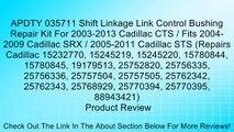 APDTY 035711 Shift Linkage Link Control Bushing Repair Kit For 2003-2013 Cadillac CTS / Fits 2004-2009 Cadillac SRX / 2005-2011 Cadillac STS (Repairs Cadillac 15232770, 15245219, 15245220, 15780844, 15780845, 19179513, 25752820, 25756335, 25756336, 257575