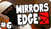 Mirrors Edge | Episode 6 | Falling To My DEATH! (Let's Play/Walkthough)
