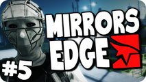 Mirrors Edge | Episode 5 | Lets Dance! (Let's Play/Walkthough)