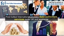 Hire Best In Class Debt Collection And Dispute Resolution Services At Affordable Charges - First Collect International