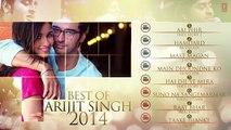 ---Official- Arijit Singh - Best of 2014 Jukebox - Best Romantic Songs - Arijit Singh Latest Songs